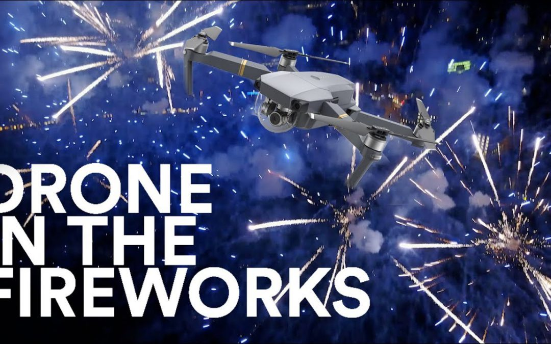 DJI MAVIC PRO –  IN THE FIREWORKS