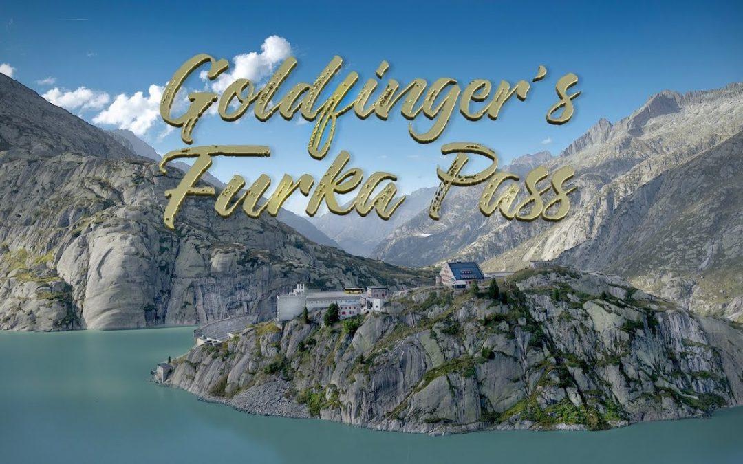 Goldfinger's Furka Pass | 6K