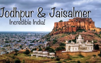 Rajasthan : Jodhpur and Jaisalmer – Incredible India !